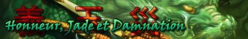 [GenTpl] Honneur, Jade et Damnation